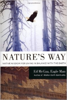 Nature's Way:Native Wisdom for Living in Balance with the Earth