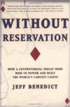 Without Reservation:How a Controversial Indian Tribe Rose to Power and Built the World's Largest Casino