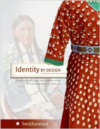 Identity by Design:Tradition, Change, and Celebration in Native Women's Dresses
