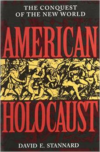 American Holocaust: Columbus and the Conquest of the New World (Revised)