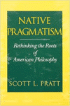 Native Pragmatism:Rethinking the Roots of American Philosophy