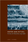 Water and Ritual: The Rise and Fall of Classic Maya Rulers