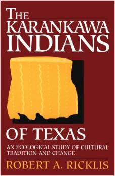 The Karankawa Indians of Texas: An Ecological Study of Cultural Tradition and Change