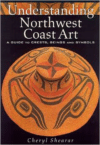 Understanding Northwest Coast Art:A Guide to Crests, Beings and Symbols