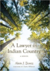 A Lawyer in Indian Country:A Memoir