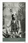 Picturing Indians: Photographic Encounters and Tourist Fantasies in H. H. Bennett's Wisconsin Dells