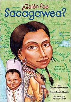 Quien Fue Sacagawea? = Who Was Sacagawea?
