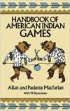 Handbook of American Indian Games (Revised)