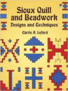 Sioux Quill and Beadwork:Designs and Techniques