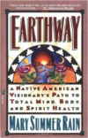 Earthway:A Native American Visionary's Path to Total Mind, Body, and Spirit Health