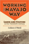 Working the Navajo Way:Labor and Culture in the Twentieth Century