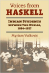 Voices from Haskell: Indian Students Between Two Worlds, 1884-1928