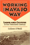 Working the Navajo Way: Labor and Culture in the Twentieth Century
