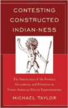 Contesting Constructed Indian-Ness:The Intersection of the Frontier, Masculinity, and Whiteness in Native American Mascot Repres