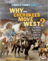 Why Did Cherokees Move West?:And Other Questions about the Trail of Tears