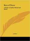 Keys of Power: A Study of Indian Ritual and Belief