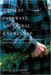 Ancient Pathways, Ancestral Knowledge 2 Volume Set: Ethnobotany and Ecological Wisdom of Indigenous Peoples of Northwestern Nort