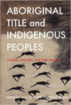 Aboriginal Title and Indigenous Peoples:Canada, Australia, and New Zealand