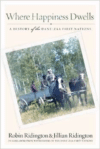 Where Happiness Dwells: A History of the Dane-Zaa First Nations