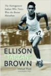 Ellison Tarzan Brown: The Narragansett Indian Who Twice Won the Boston Marathon