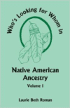 Who's Looking for Whom in Native American Ancestry, Volume 1