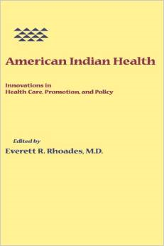 American Indian Health:Innovations in Health Care, Promotion, and Policy