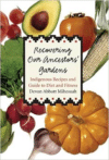 Recovering Our Ancestors' Gardens:Indigenous Recipes and Guide to Diet and Fitness