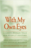With My Own Eyes:A Lakota Woman Tells Her People's History