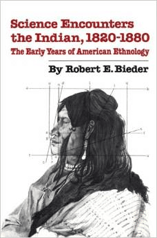 Science Encounters the Indian, 1820-1880: The Early Years of American Ethnology