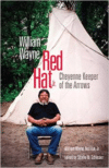 William Wayne Red Hat, Jr.: Cheyenne Keeper of the Arrows
