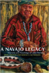 A Navajo Legacy:The Life and Teachings of John Holiday