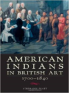 American Indians in British Art, 1700-1840