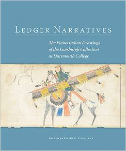 Ledger Narratives:The Plains Indian Drawings in the Mark Lansburgh Collection at Dartmouth College