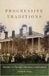 Progressive Traditions:Identity in Cherokee Literature and Culture