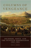 Columns of Vengeance:Soldiers, Sioux, and the Punitive Expeditions, 1863-1864