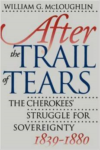 After the Trail of Tears:The Cherokees' Struggle for Sovereignty, 1839-1880