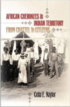 African Cherokees in Indian Territory: From Chattel to Citizens