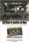 All That Is Native & Fine: The Politics of Culture in an American Region (-25th Anniversary)