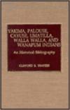 Yakima, Palouse, Cayuse, Umatilla, Walla Walla, and Wanapum Indians: A Historical Bibliography