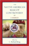 The Native American Mascot Controversy:A Handbook