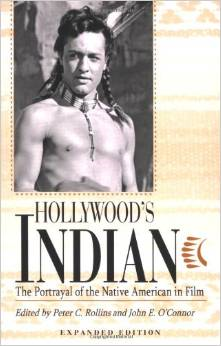 Hollywood's Indian:The Portrayal of the Native American in Film