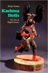 Kachina Dolls:The Art of Hopi Carvers