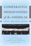 Comparative Indigeneities of the Americas: Toward a Hemispheric Approach