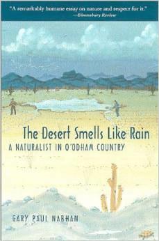 The Desert Smells Like Rain: A Naturalist in O'Odham Country (Univ of Arizona Pbk)