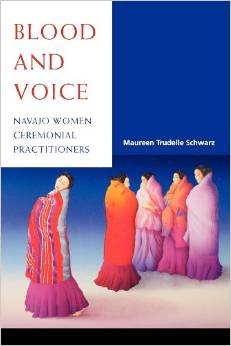Blood and Voice: Navajo Women Ceremonial Practitioners