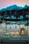 Blonde Indian: An Alaska Native Memoir