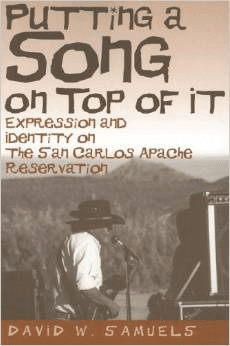 Putting a Song on Top of It:Expression and Identity on the San Carlos Apache Reservation
