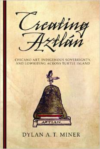 Creating Aztlan:Chicano Art, Indigenous Sovereignty, and Lowriding Across Turtle Island