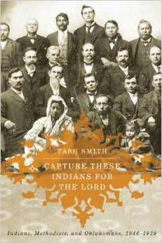 Capture These Indians for the Lord:Indians, Methodists, and Oklahomans, 1844-1939