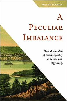 A Peculiar Imbalance: The Fall and Rise of Racial Equality in Minnesota, 1837-1869